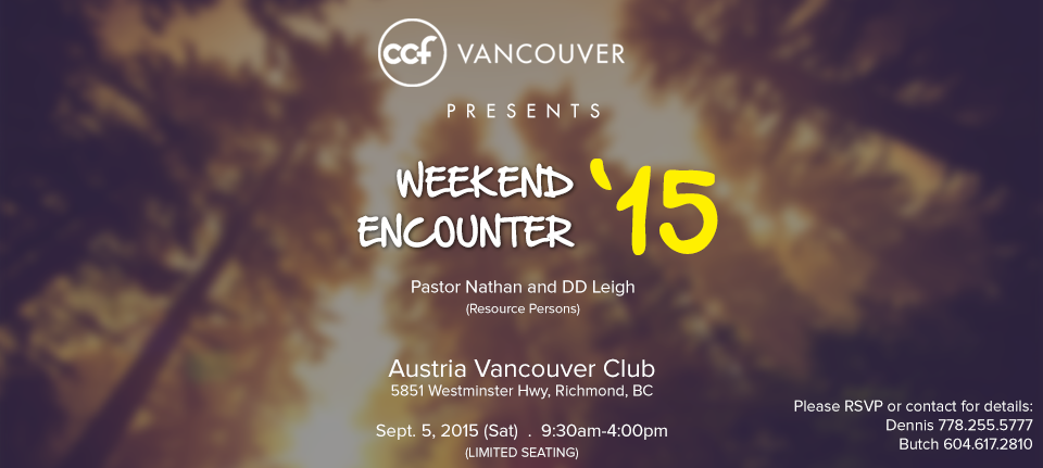 CCF Vancouver Weekend Encounter 2015