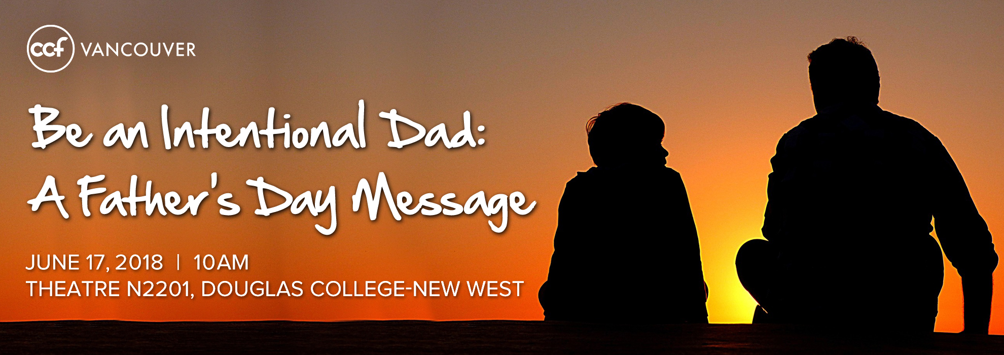 Be An Intentional Dad A Father S Day Message Ccf Vancouver